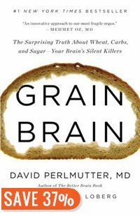 Grain Brain: The Surprising Truth About Wheat, Carbs, And Sugar--your Brain's Silent Killers Book by David Perlmutter | Hardcover | chapters.indigo.ca
