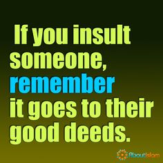 Easy way to give away our good deeds... Speak good or remain silent.