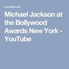 Michael Jackson at the Bollywood Awards New York - YouTube