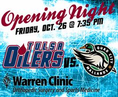Opening Night 2012-13 Season  Tulsa Oilers vs Quad City Mallards  Friday October 26 at 7:35PM  http://www.tulsaoilers.com/tickets/
