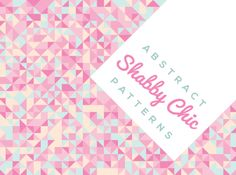 free backgrounds & free patterns:  abstract shabby chic patterns in pretty and grunge colours