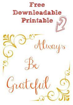 Free Downloadable Printable Always Be Grateful