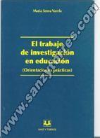El trabajo de investigación en educación : (orientaciones prácticas) / María Senra Varela