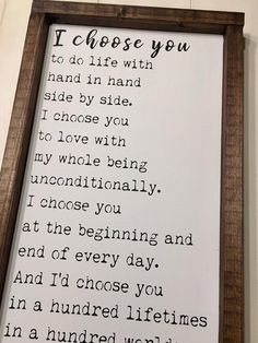 """""""I choose you to do life with hand in hand, side by side. I choose you to love w. - """"I choose you to do life with hand in hand, side by side. I choose you to love with my whole bein - Word Up, Id Choose You, I Choose You Quotes, Cadeau Surprise, E Mc2, Rustic Wood Signs, Wedding Anniversary Gifts, Anniversary Ideas, Handmade Anniversary Gifts"""
