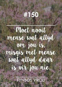 __[Fynbos Vrou/FB] # 150 #Afrikaans Quotes Dream, Life Quotes Love, Quote Life, Robert Kiyosaki, Napoleon Hill, Lessons Learned In Life, Life Lessons, Tony Robbins, Afrikaanse Quotes