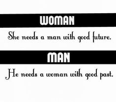 Woman's Need vs Man's Need ...couldn't have said it better myself, We've got it