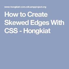 How to Create Skewed Edges With CSS - Hongkiat
