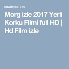 Morg izle 2017 Yerli Korku Filmi full HD   Hd Film izle