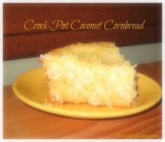 Crock-Pot Coconut Cornbread -- I wonder if this would still work i I just cooked it in the crock pot as is