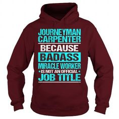 Awesome Tee For Journeyman Carpenter T Shirts, Hoodies Sweatshirts. Check price ==► http://store.customtshirts.xyz/go.php?u=https://www.sunfrog.com/LifeStyle/Awesome-Tee-For-Journeyman-Carpenter-97842209-Maroon-Hoodie.html?41382