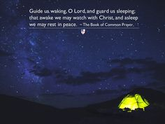 Guide us waking, O Lord, and guard us sleeping; that awake we may watch with Christ, and asleep we may rest in peace. ~ The Book of Common Prayer Book Of Common Prayer, Episcopal Church, Rest In Peace, The Book, Christ, Prayers, Lord, In This Moment, Books