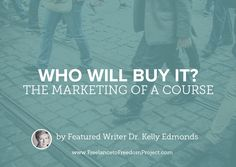 Who Will Buy It? The Marketing of a Course -  via Freelance To Freedom