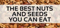Find Out Which is Healthier  Nuts or Seeds!?