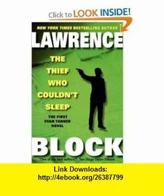 The Thief Who Couldnt Sleep (Evan Tanner Mysteries) (9780061258060) Lawrence Block , ISBN-10: 0061258067  , ISBN-13: 978-0061258060 ,  , tutorials , pdf , ebook , torrent , downloads , rapidshare , filesonic , hotfile , megaupload , fileserve