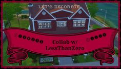 Collab w/ LessThanZero Let's Decorate: Redwood HIlls