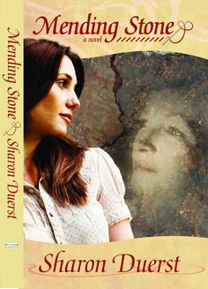 Mending Stone a novel by Sharon Duerst - My sister was inspired to write this book after a series of haunting dreams that continued to pull at her, until she started writing the intertwining and mysterious story of two women in very different circumstances. #pinspiration