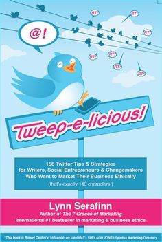 Tweep-e-licious! 158 Twitter Tips & Strategies for Writers, Social Entrepreneurs & Changemakers Who Want to Market Their Business Ethically  Highly recommend this book. www.financialfitnessbooks.com