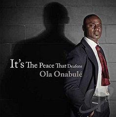 Ola Onabule It's The Peace That Deafens