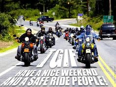 T.G.I.F.  Have a nice weekend and a safe ride.