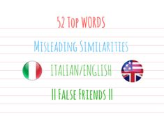 52 Top WORDS Misleading Similarities - ITALIAN/ENGLISH False Friends false friend falso amico similar word different meaning