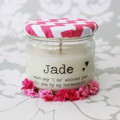 'Will You…' Bridesmaid / Maid / Matron Of Honour Candle