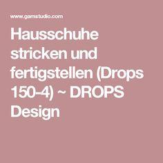 Hausschuhe stricken und fertigstellen (Drops 150-4) ~ DROPS Design