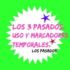 LOS TRES PASADOS. Perfecto, imperfecto e indefinido. Uso y marcadores temporales Spanish Activities, Teaching Spanish, Spanish Language, Victoria, Texts, Activities, School, Learn Spanish, Spanish Classroom