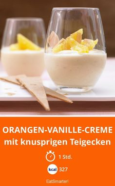 Orangen-Vanille-Creme - mit knusprigen Teigecken - smarter - Kalorien: 327 kcal - Zeit: 1 Std. | eatsmarter.de
