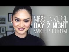 Miss Universe 2015, Pia Wurtzbach: Day 2 Night Make Up Tutorial - YouTube