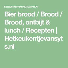 Bier brood / Brood / Brood, ontbijt & lunch / Recepten   Hetkeukentjevansyts.nl
