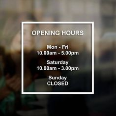 Opening Hours Times Sign - Self Adhesive Shop Window Sticker Decal - Design - - Signage Design, Cafe Design, Store Design, Hair Salon Interior, Pharmacy Design, Window Graphics, Window Signs, Coffee Shop, Vinyls