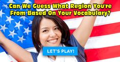 Can We Guess What Region You're From Based On Your Vocabulary?