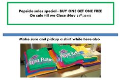 Popsicle sales special - BUY ONE GET ONE FREE On sale till we Close (Nov 25th,2015)