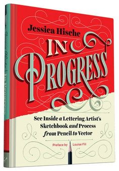 In Progress: See Inside a Lettering Artist's Sketchbook and Process, from Pencil to Vector by Jessica Hische http://www.amazon.com/dp/145213622X/ref=cm_sw_r_pi_dp_Pzryvb10TM7BH