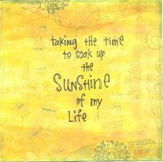 Soak up the Sunshine =o)