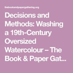 Decisions and Methods: Washing a 19th-Century Oversized Watercolour – The Book & Paper Gathering Green Watercolor, Watercolour, Camberwell College Of Arts, Acetic Acid, Gum Arabic, Railway Posters, Seascape Paintings, World Heritage Sites, Conservation