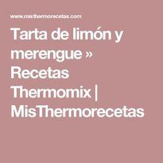 Tarta de limón y merengue » Recetas Thermomix   MisThermorecetas