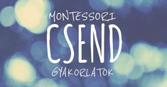 montessori-csend-gyakorlatok Teacher Sites, Special Education Teacher, Maria Montessori, Montessori Activities, Behavior Board, Preschool Bible, Help Teaching, Yoga For Kids, Play To Learn