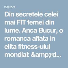"""Din secretele celei mai FIT femei din lume. Anca Bucur, o romanca aflata in elita fitness-ului mondial: """"Sportul e sacrificiu. Dar fiecare sacrificiu merita""""  - www.sport.ro"""