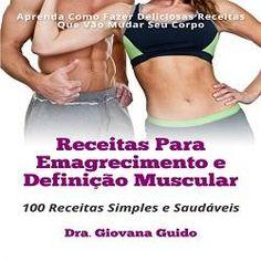 """Receitas para Emagrecer e tonificar o corpo!   Eis aqui um livro de receitas simples, econômicas, saudáveis e saborosas.  100 Receitas rápidas; Alimentos saudáveis e baratos;  Fáceis de encontrar;  Receitas deliciosas e prazeirosas;  Além disso, como bônus um """"Guia Para Acelerar Seu Metabolismo Durante o Dia Todo"""". http://hotmart.net.br/show.html?a=G1058487M"""