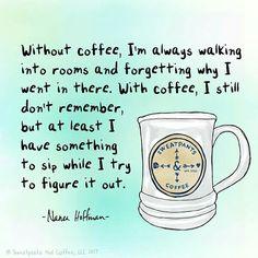 Because coffee....