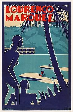 LOURENÇO MARQUES, CARTAZ PUBLICITÁRIO, 1934 | THE DELAGOA BAY WORLD Vintage Dance, Portugal Travel, Vintage Travel Posters, Africa Travel, Dance Music, Design Art, The Past, Tourism, Cover