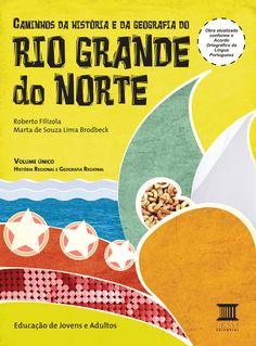CAMINHOS DA HISTÓRIA E DA GEOGRAFIA DO RIO GRANDE DO NORTE Livro Regional Ensino Fundamental I Base Editora/Curitiba-PR