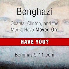 Have you?? WE WILL NEVER !!! #Benghazi #Benghazi #Benghazi