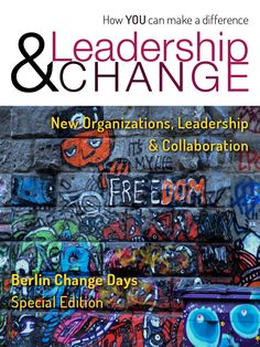12 articles about New Organizations, Leadership & Collaboration! FREE DOWNLOAD FROM http://www.leadershipandchangemagazine.com/bcd/ AND 50% OFF IF YOU SUBSCRIBE BEFORE SEPT 30, 2014