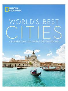 The World's Best Cities by National Geographic at Gilt