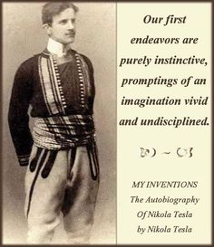Our First Endeavors Are Purely Instinctive Promptings Of An Imagination Vivid And Undisciplined