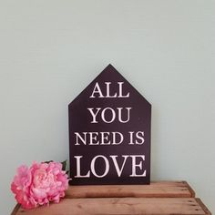 All You Need is Love houten huis
