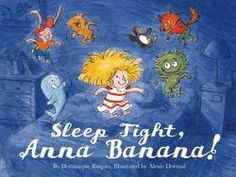 Sleep Tight Anna Banana! by Dominique Roques and Alexis Dormal. A terrific new picture book shows that bedtime can be a blast, especially when the company includes a group of irresistible critters intent on making mischief. (Review by bookpage.com!)