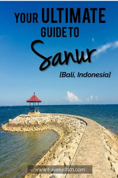 Sanur | Bali | Bali Travel | Bali Indonesia | Guide to Sanur | Everything you need to know - where to eat, what to do, where to sleep - during your visit to Sanur, Bali. #sanur #sanurguide #balitravel #baliindonesia